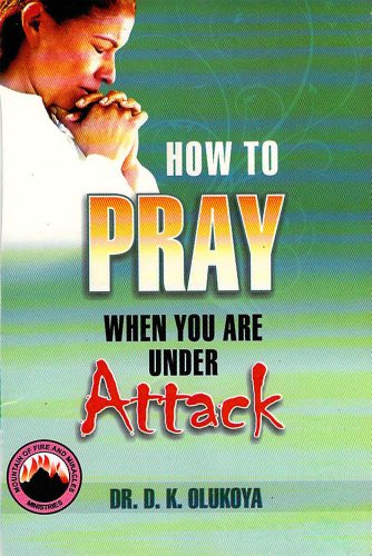 How to pray when you are under attack kindle edition by dr d k how to pray when you are under attack by olukoya dr d k fandeluxe Choice Image