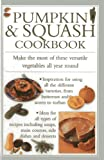Pumpkin & Squash Cookbook: Make the Most of These Versatile Vegetables In This Collection of Recipes