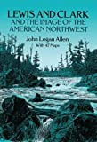 Lewis and Clark and the Image of the American Northwest