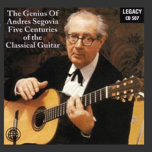 the-genius-of-andres-segovia-five-centuries-of-the-classical-guitar