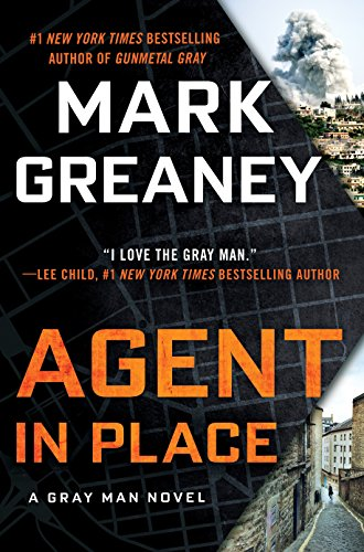 Agent in place gray man kindle edition by mark greaney agent in place gray man by greaney mark fandeluxe Choice Image