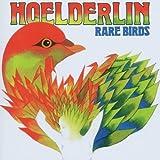 Rare Birds by Hoelderlin (2007-08-10)