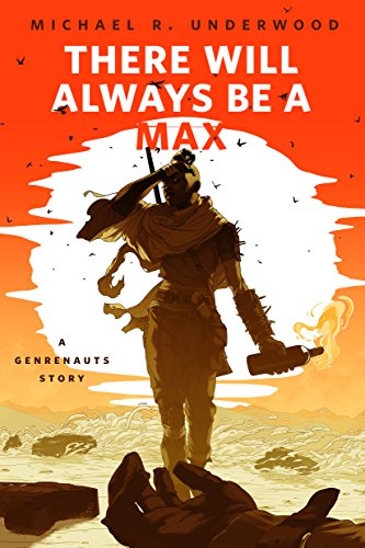 There Will Always Be a Max (A Genrenauts story): A Tor.com Original (Mad Max Fury Road Digital Hd Release Date)