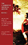 The Cambridge Medieval History - Book I: From the Rise of Constantine to the Death of Julian