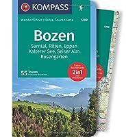 Bozen, Sarntal, Ritten, Eppan, Kalterer See, Seiser Alm, Rosengarten: Wanderführer mit Extra-Tourenkarte 1:45.000, 55 Touren, GPX-Daten zum Download. (KOMPASS-Wanderführer, Band 5709)