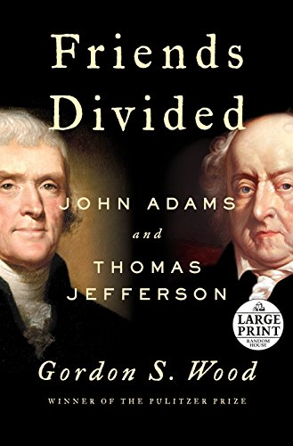 - Friends Divided: John Adams and Thomas Jefferson (Random House Large Print)