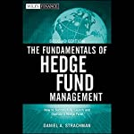 The Fundamentals of Hedge Fund Management, 2nd Edition | Daniel A. Strachman