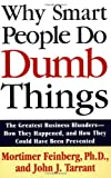 Why Smart People Do Dumb Things, Mortimer Feinberg and John J. Tarrant, 0671892584