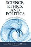 img - for Science, Ethics, and Politics: Conversations and Investigations book / textbook / text book