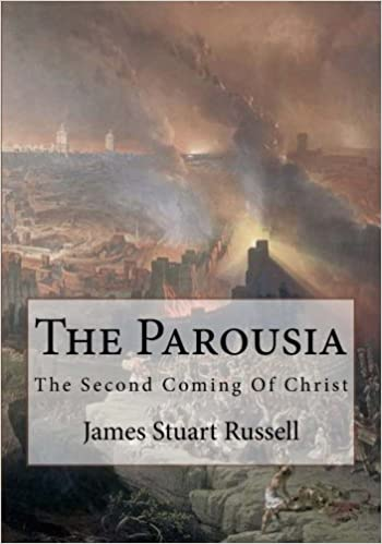 Amazon The Parousia 2nd Edition The Second Coming Of Christ