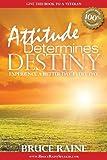 Attitude Determines Destiny, Bruce Raine, 1466404175
