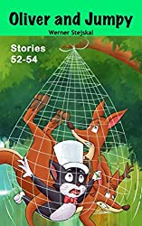 Oliver and Jumpy - the Cat Series, Stories 52-54, Book 18: Bedtime stories for children in illustrated picture book with short stories for early readers. (Oliver and Jumpy, the cat series)