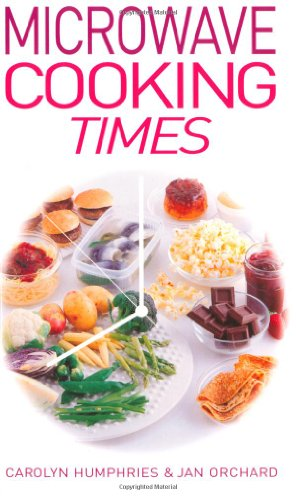 Microwave Cooking Times by Jan Orchard, Carolyn Humphries