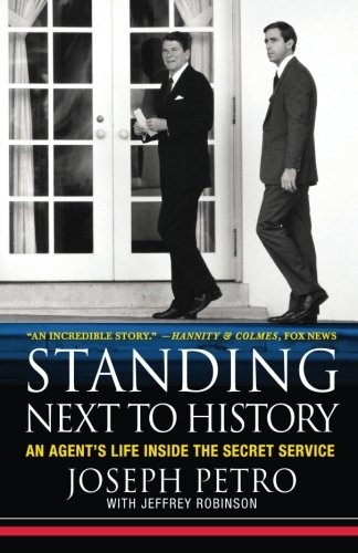 Books : Standing Next to History: An Agent's Life Inside the Secret Service