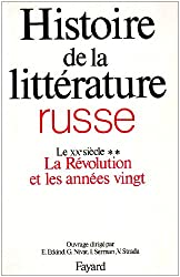 Histoire de la littérature russe, tome 5 : Le XXe siècle, la Révolution et les années 20