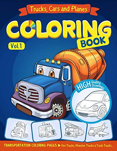 Trucks, Planes and Cars Coloring Book: Cars coloring book for kids & toddlers - activity books for preschooler - coloring book for Boys, Girls, Fun, ... book for kids ages -