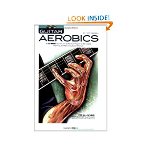 Guitar Aerobics: A 52-Week, One-lick-per-day Workout Program for Developing, Improving and Maintaining Guitar...