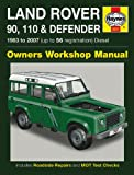 Land Rover 90, 110 and Defender Diesel Service and Repair Manual: 1983 to 2007 (Haynes Service and R