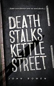Death Stalks Kettle Street by [Bowen, John]