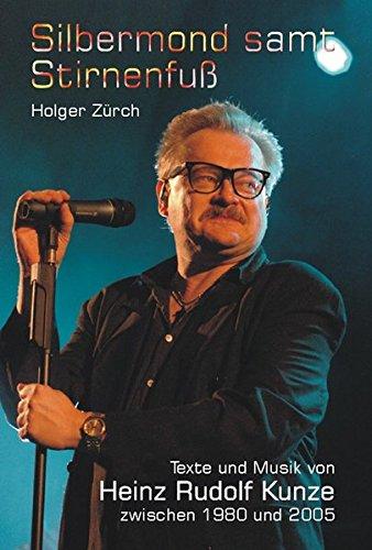 Silbermond samt Stirnenfuß : Texte und Musik von Heinz Rudolf Kunze zwischen 1980 und 2005