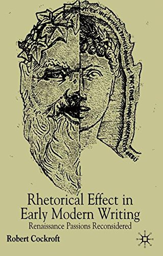 Rhetorical Affect in Early Modern Writing: Renaissance Passions Reconsidered