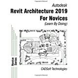 Revit Architecture 2019 for Novices (Learn by Doing)