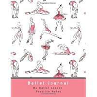 Ballet Journal: Ballet Journal Practice Notes for Ballerinas.