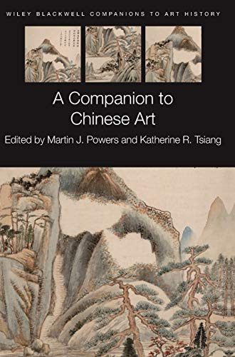 A Companion to Chinese Art (Blackwell Companions to Art History)