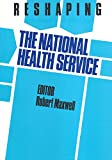 Reshaping the National Health Service, , 094696730X