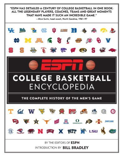 Espn College Basketball Encyclopedia  The Complete History Of The Mens Game By Espn  Editor   Bill Bradley  Introduction   6 Oct 2009  Hardcover