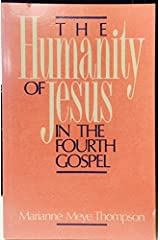 The Humanity of Jesus in the Fourth Gospel Paperback