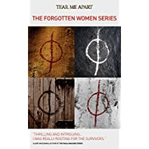 Tear Me Apart: The Forgotten Women Series