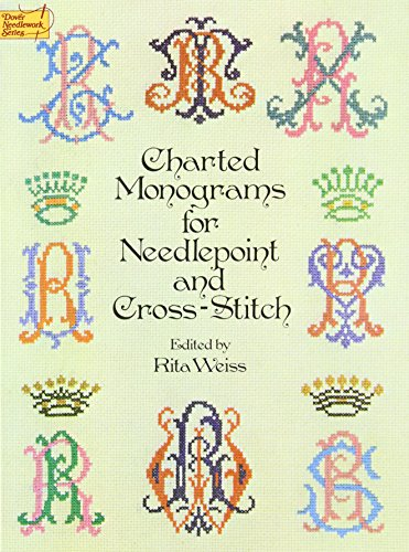 - Charted Monograms for Needlepoint and Cross-Stitch (Dover Embroidery, Needlepoint)
