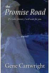 The Promise Road: If It Takes Forever, I Will Wait For You. Paperback