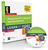 iPhone and iOS 5 Advanced App Development: Learn by Video