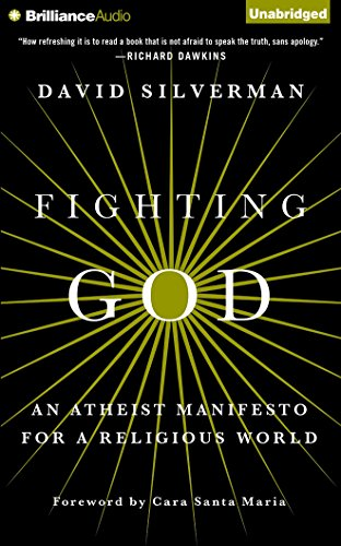 Fighting God: An Atheist Manifesto for a Religious World by Brilliance Audio