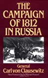 The Campaign of 1812 in Russia, Carl Von Clausewitz, 0306806509