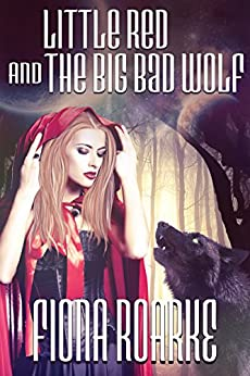 Little Red and the Big Bad Wolf by [Roarke, Fiona ]
