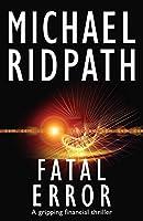 Fatal Error: a gripping financial thriller