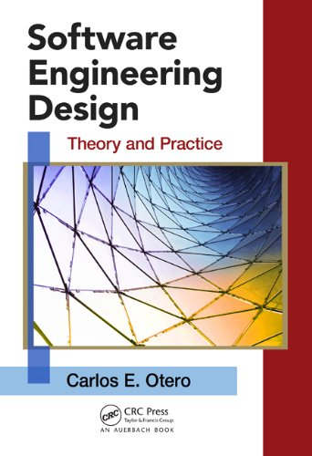 Download Software Engineering Design: Theory and Practice (Applied Software Engineering Series) Pdf