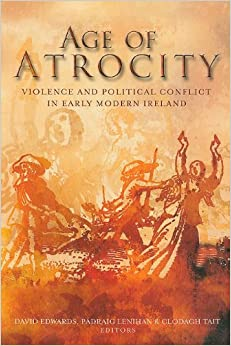 Book Age of Atrocity: Violence and Political Conflict in Early Modern Ireland