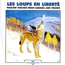Les Loups En Liberté/Wailing Wolves