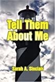 Tell Them about Me, Sarah Sinclair, 1424159350