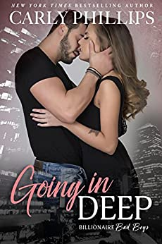 Going In Deep (Billionaire Bad Boys Book 4) by [Phillips, Carly]