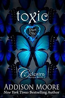 Toxic Part One (Celestra Series Book 7) by [Moore, Addison]