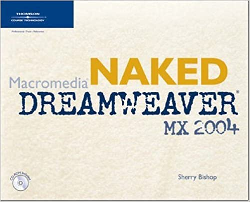 Naked Macromedia Dreamweaver MX 2004 (Design With): Sherry