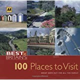 AA Best of Britain's 100 Places to Visit: Great Days Out for All the Family