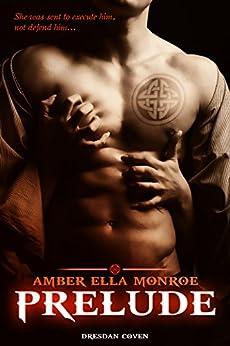 Prelude: Vampire Paranormal Romance (Dresdan Coven Book 1) by [Monroe, Amber Ella, Kirk, Ambrielle]
