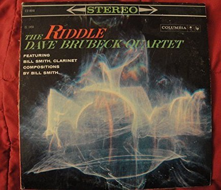Dave Brubeck Quartet Featuring Bill Smith: The Riddle 1960, ((6 Eye Red and Black Label) Bill Smith, Clarinet, Dave Brubeck, (p) Gene Wright, (b) Joe Morello, (d) Compositions By Bill Smith