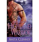 Awaken the Highland Warrior [ AWAKEN THE HIGHLAND WARRIOR ] by Clenney, Anita (Author) May-01-2011 [ Mass Market Paperbound ]